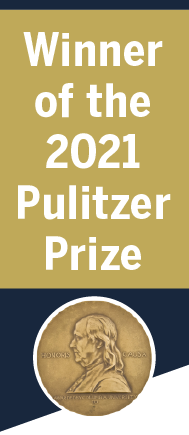 Winner of the 2021 Pulitzer Prize